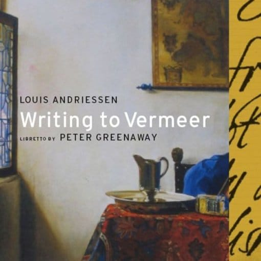 Louis Andriessen: Writing to Vermeer (2-CD)