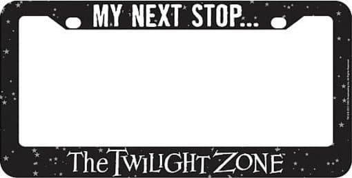 Twilight Zone - My Next Stop License Plate Frame