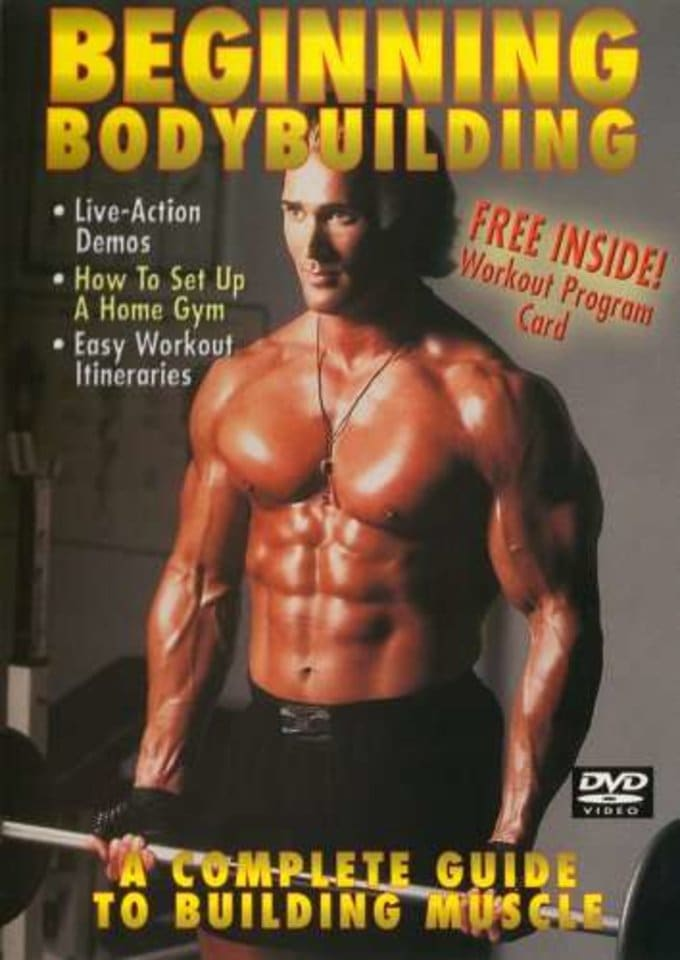 Beginning Bodybuilding: A Complete Guide to