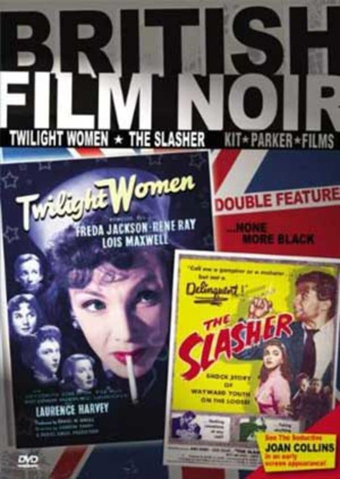 British Film Noir: Twilight Women / The Slasher
