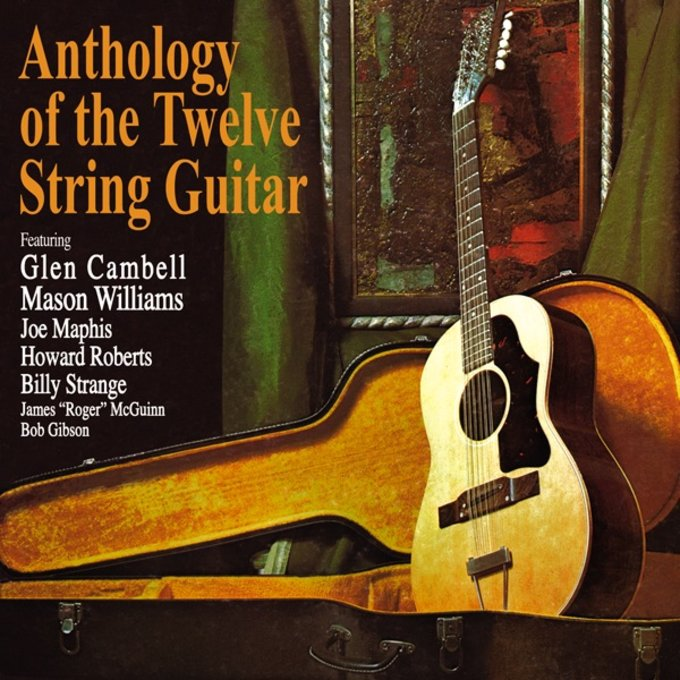 Anthology of the Twelve String Guitar
