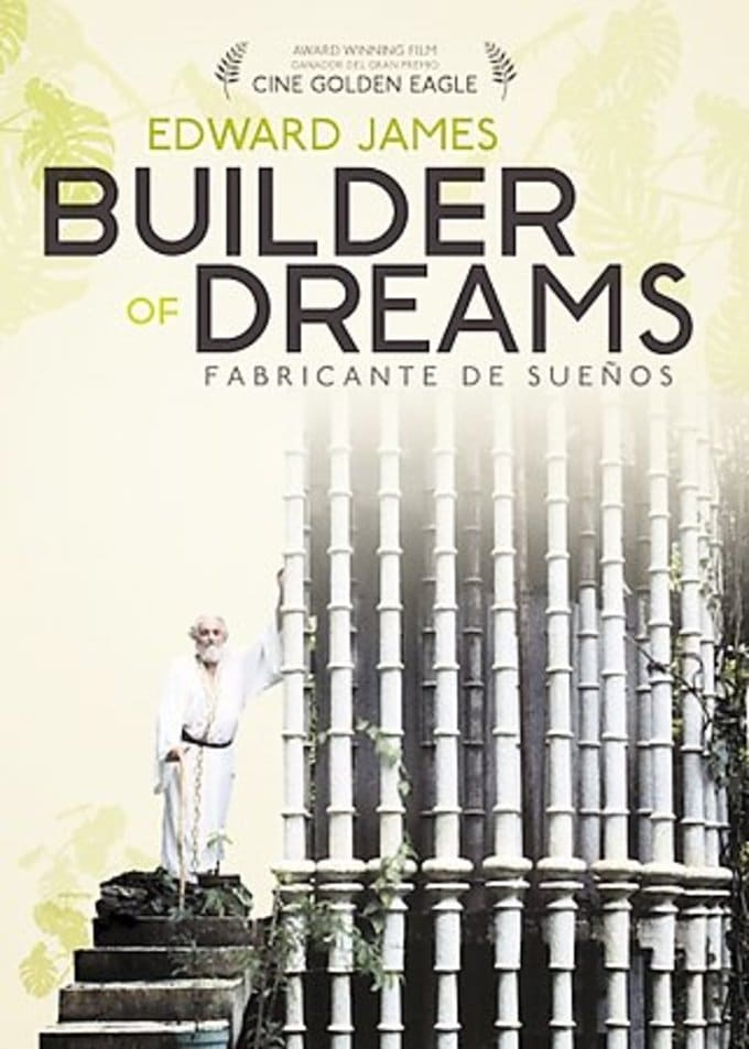 Edward James: Builder of Dreams - Fabricante De