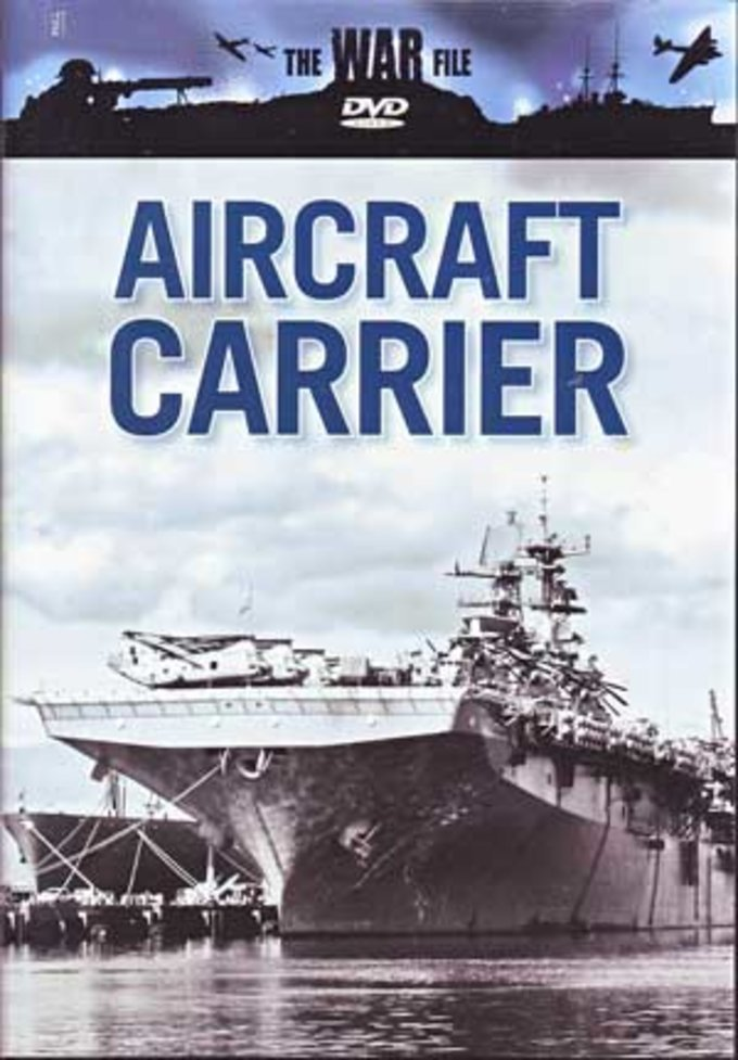 The War File - Aircraft Carrier