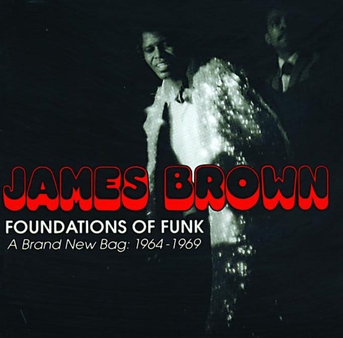 Foundations of Funk - A Brand New Bag: 1964-1969