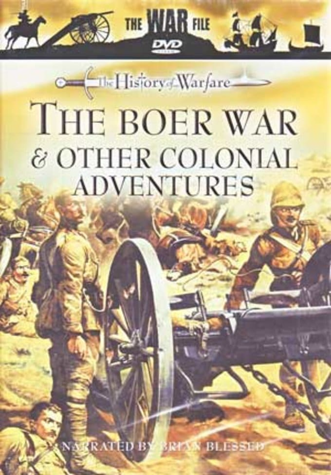 History of Warfare - The Boer War & Other
