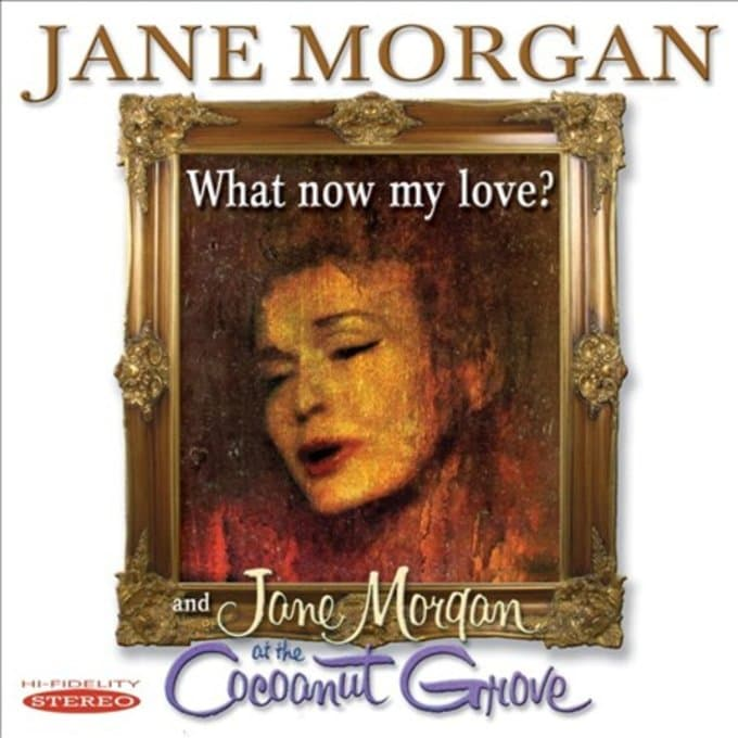 What Now My Love? / Jane Morgan at the Cocoanut