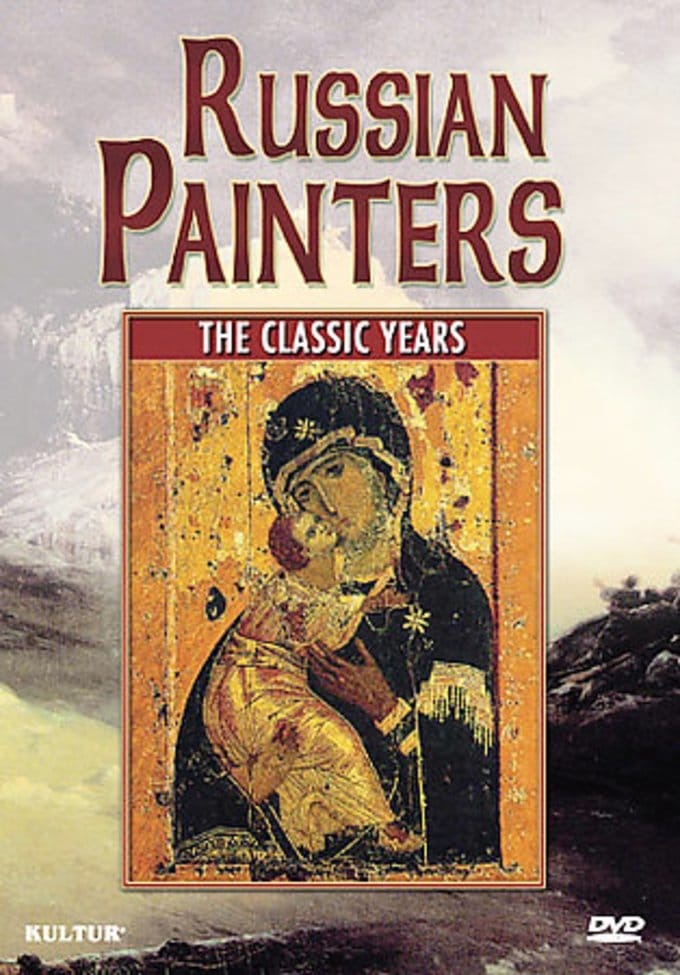 Art - Russian Painters - The Classic Years