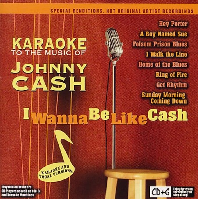 Karaoke to the Music of Johnny Cash: I Wanna Be