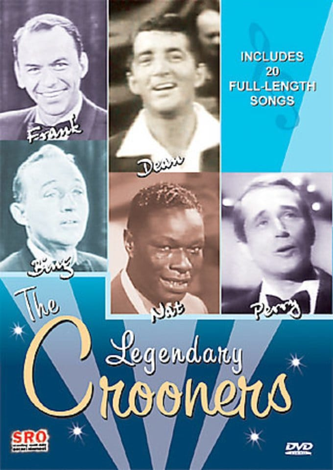 Legendary Crooners - Frank, Dean, Bing, Nat and