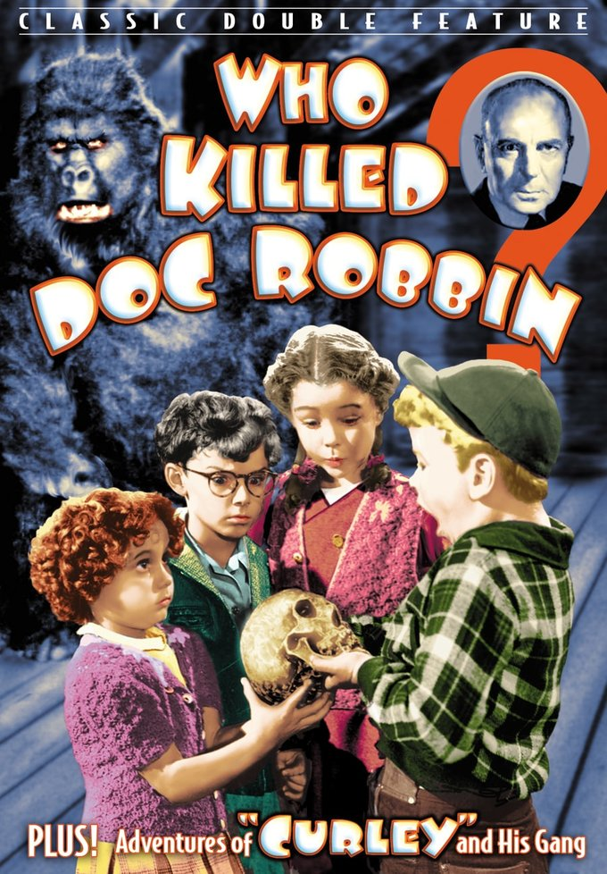 Who Killed Doc Robbin? (1948) / Curley (1947)