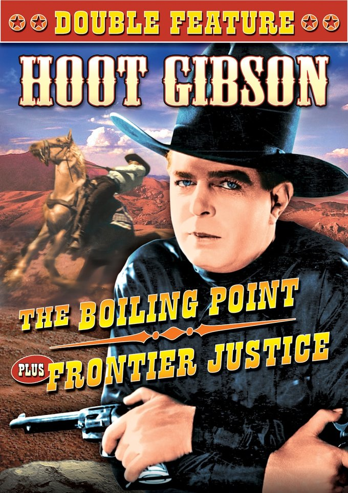 Hoot Gibson Double Feature: The Boiling Point