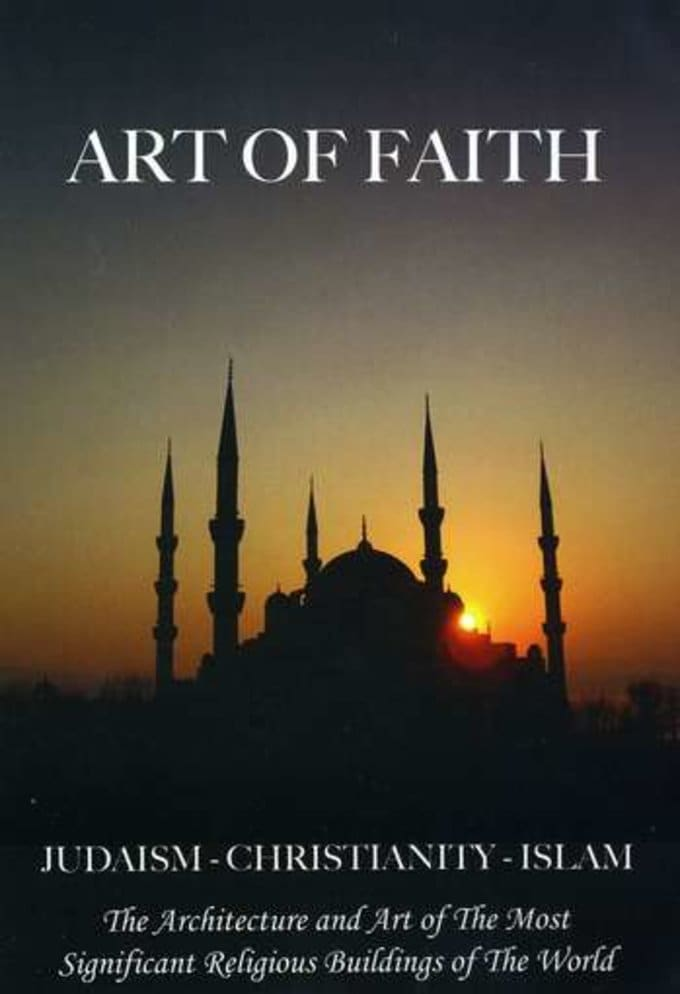 Art of Faith: The Architecture and Art of the