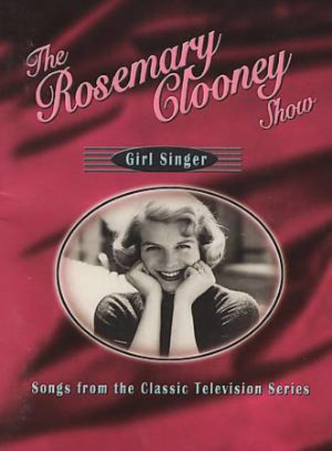 The Rosemary Clooney Show: Girl Singer - Songs