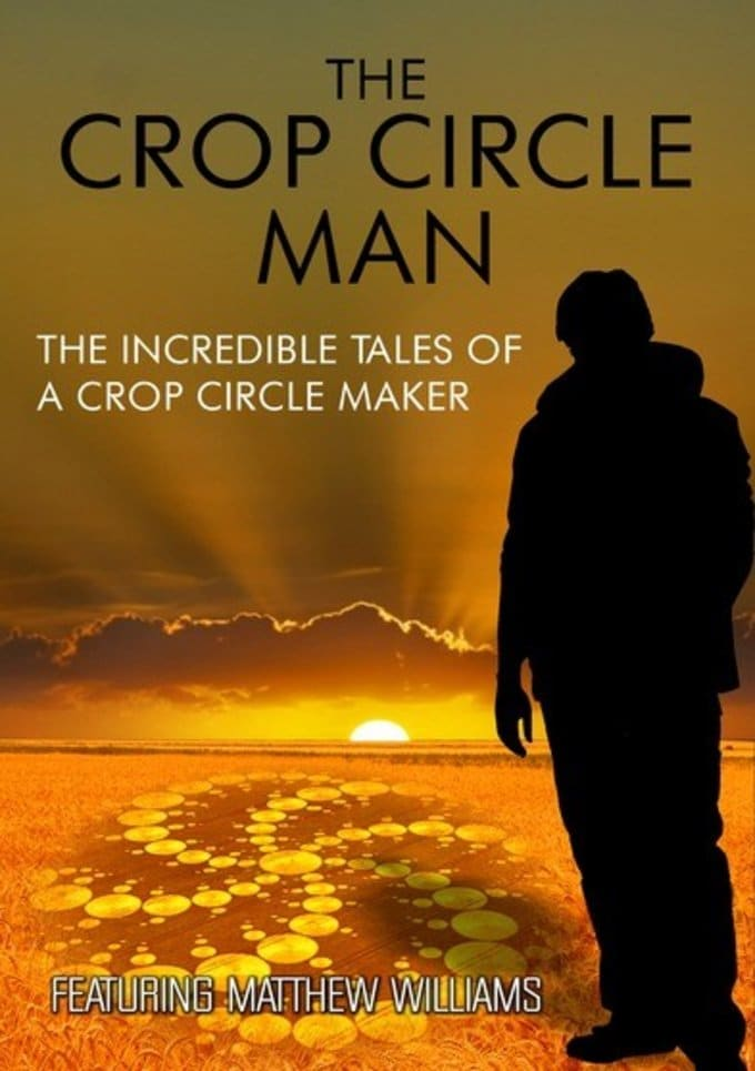 The Crop Circle Man: The Incredible Tales of a