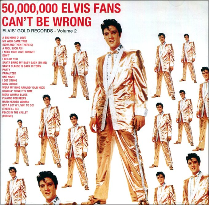 50,000,000 Elvis Fans Can't Be Wrong: Elvis' Gold