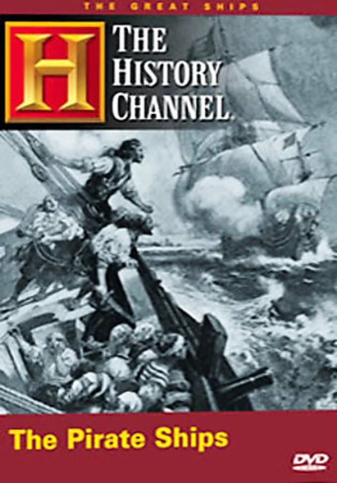 The History Channel: The Great Ships: The Pirate