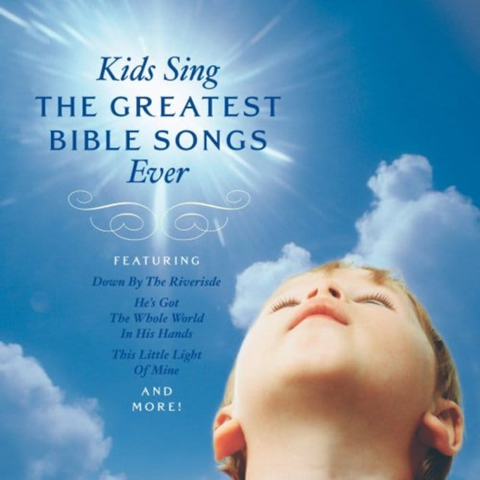 Kids Sing The Greatest Bible Songs Ever