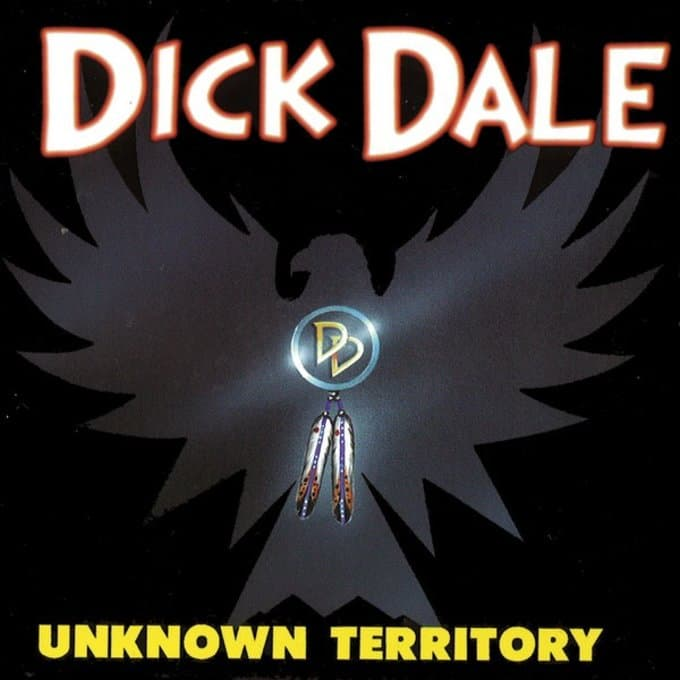 Dick Dale Unknown Territory 48