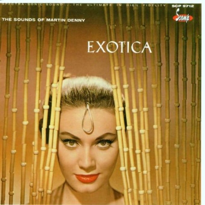 The Exciting Sounds of Martin Denny: Exotica /