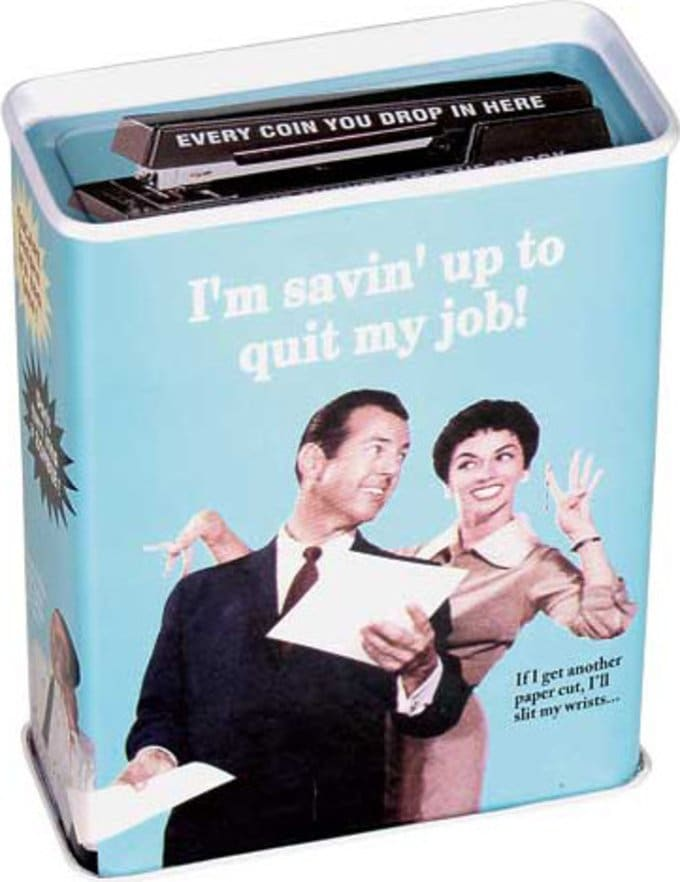 Tin Bank - I'm Savin' Up To Quit My Job!
