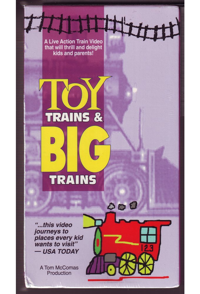 Toy Trains and Big Trains