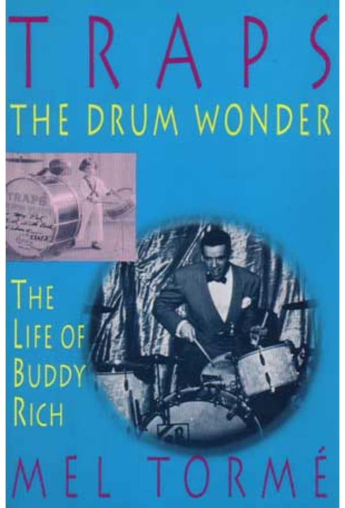 Buddy Rich - Traps: The Drum Wonder - The Life of