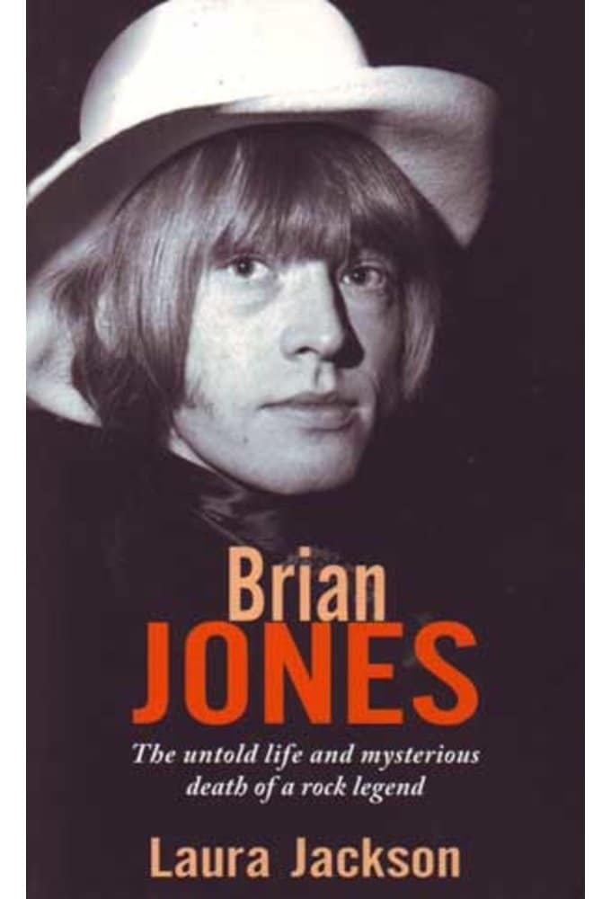 Brian Jones - The Untold Life and Mysterious