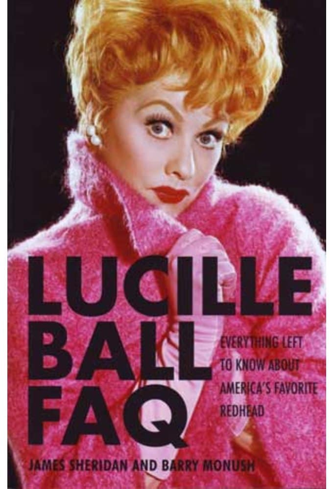 Lucille Ball - FAQ: Everything Left to Know About