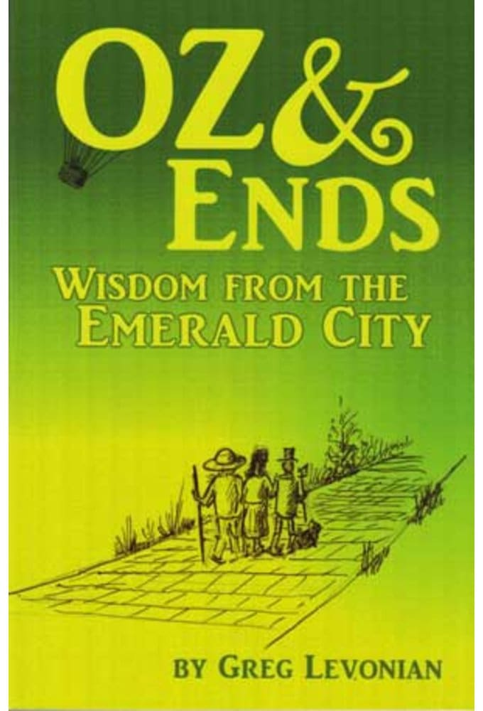 Oz and Ends: Wisdom from the Emerald City