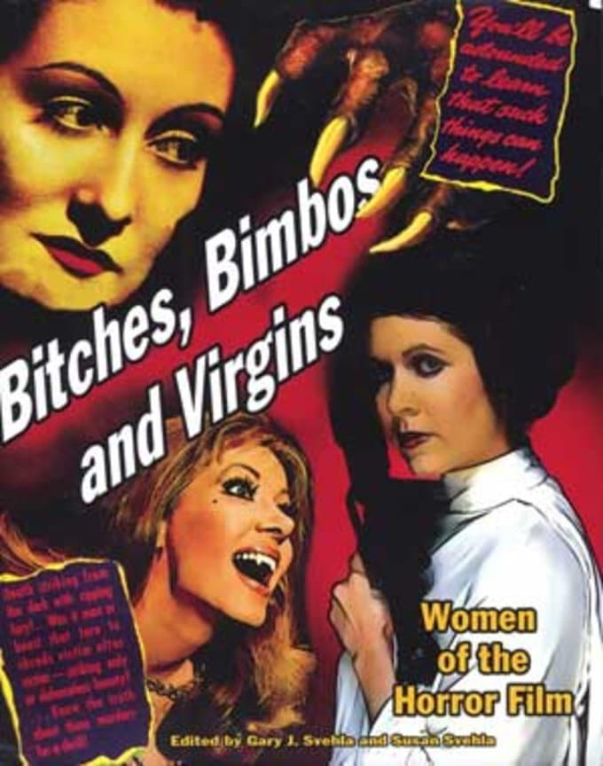 Bitches, Bimbos and Virgins: Women of the Horror