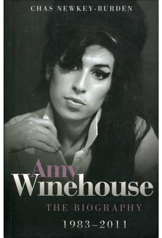 Amy Winehouse - The Biography, 1983-2011