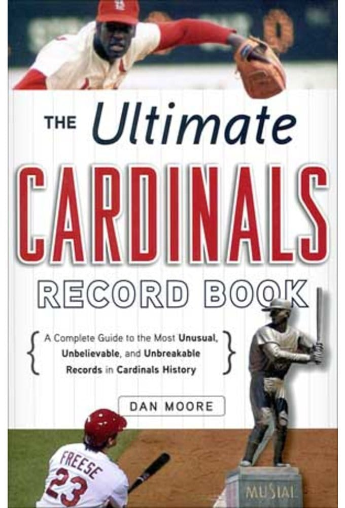The Ultimate Cardinals Record Book: A Complete