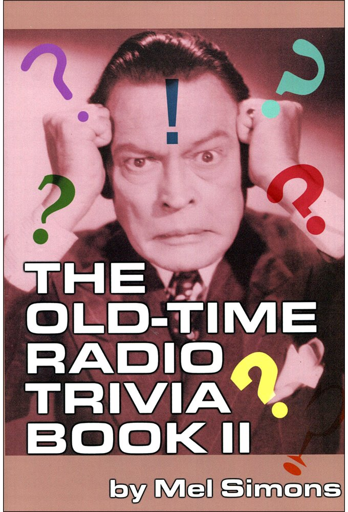 The Old-Time Radio Trivia Book II