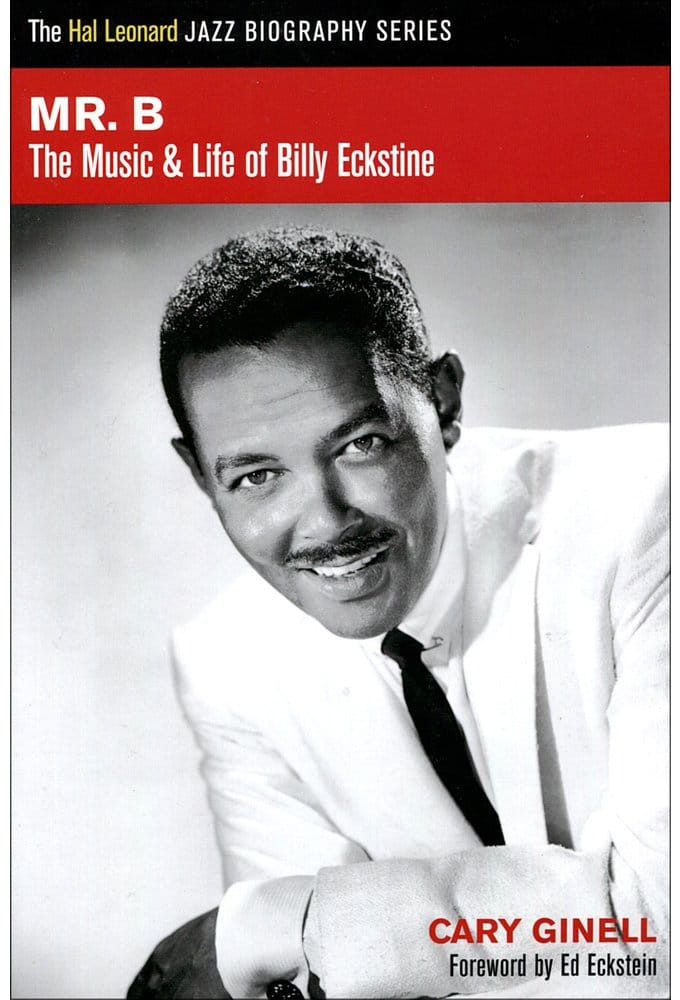 Billy Eckstine - Mr. B: The Music & Life of Billy