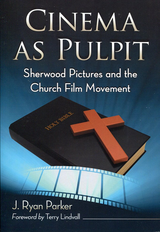 Cinema As Pulpit: Sherwood Pictures and the