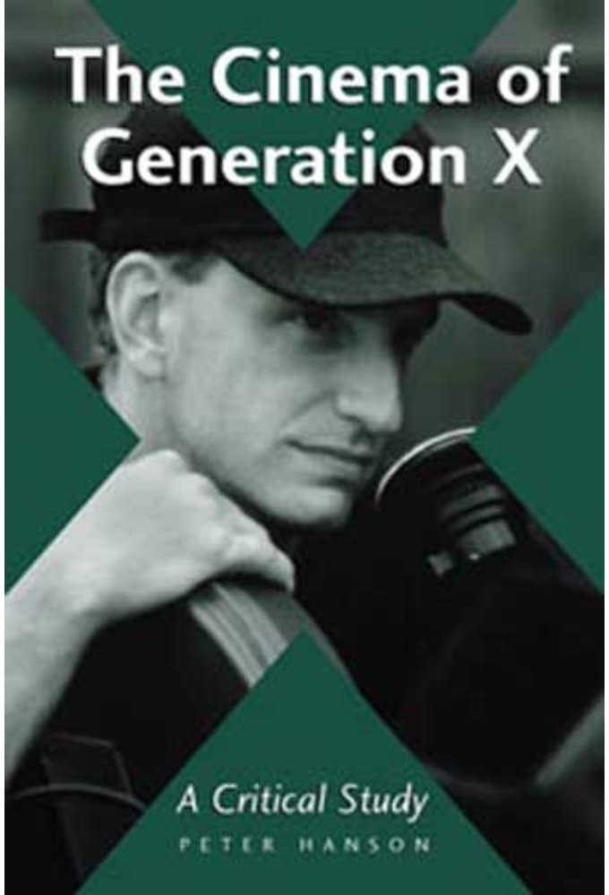 Cinema of Generation X - A Critical Study of