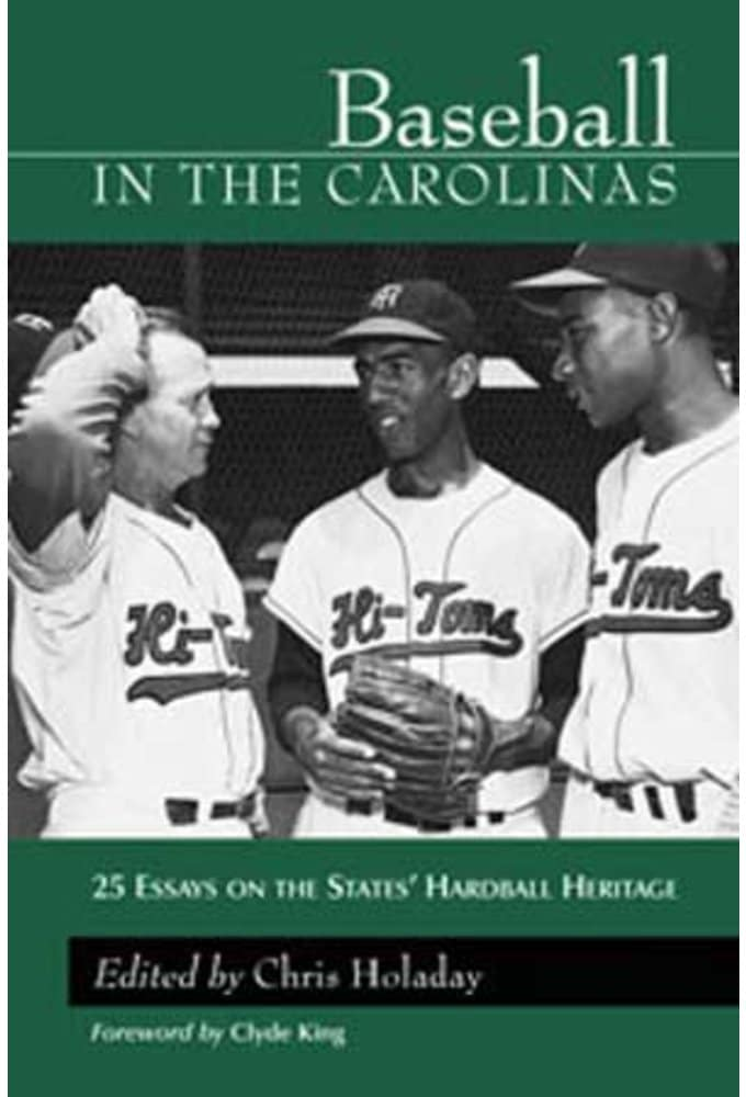 Baseball In The Carolinas: 25 Essays on the