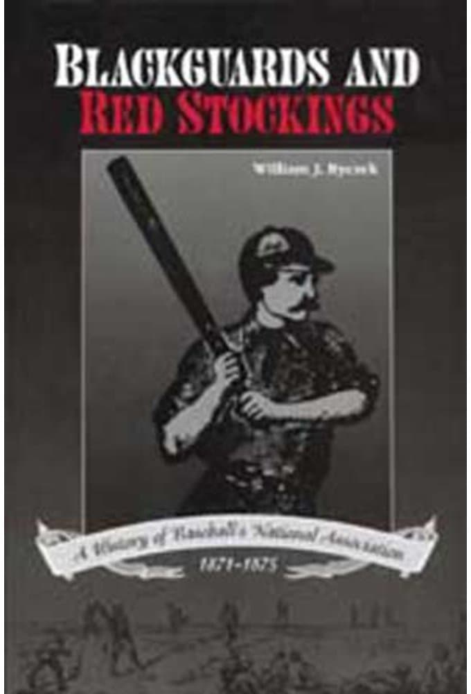 Blackguards And Red Stockings: A History of