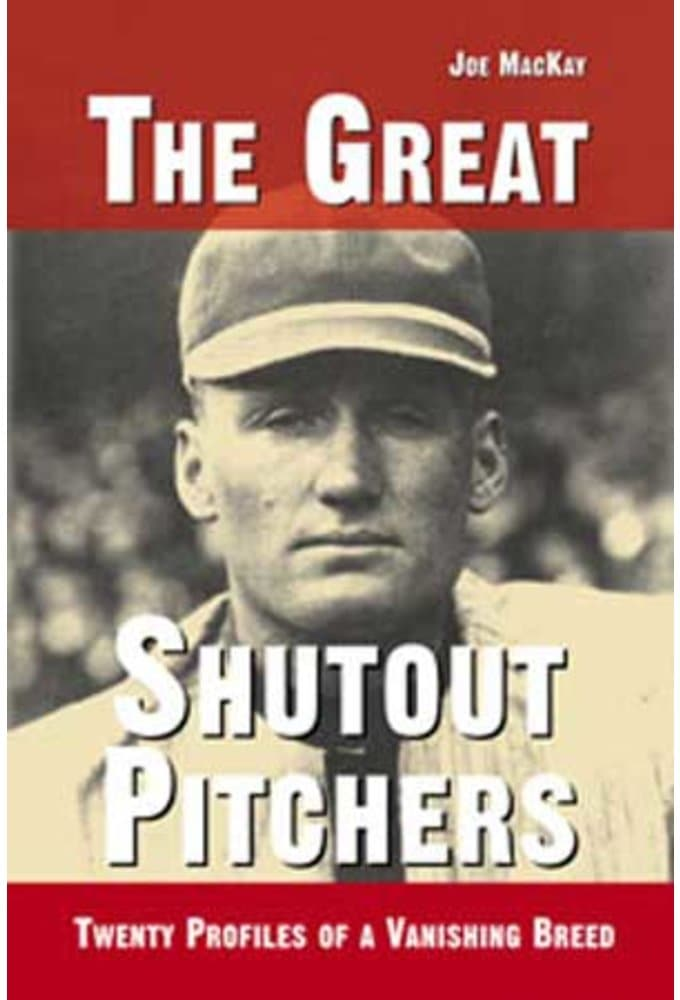 The Great Shutout Pitchers: Twenty Profiles of a