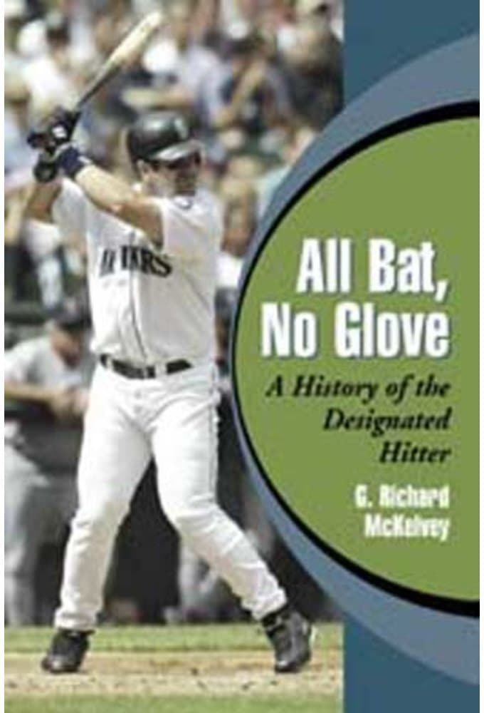 All Bat, No Glove: A History of the Designated