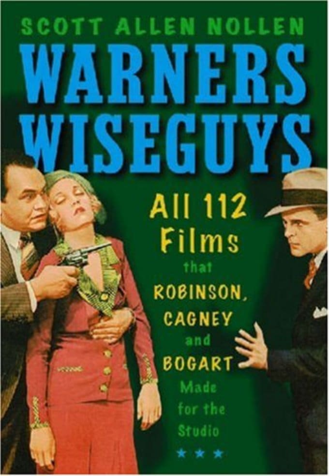 Warners Wiseguys - All 112 Films That Robinson,