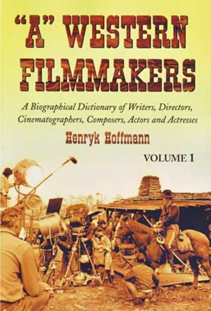 """A"" Western Filmmakers: A Biographical Dictionary"