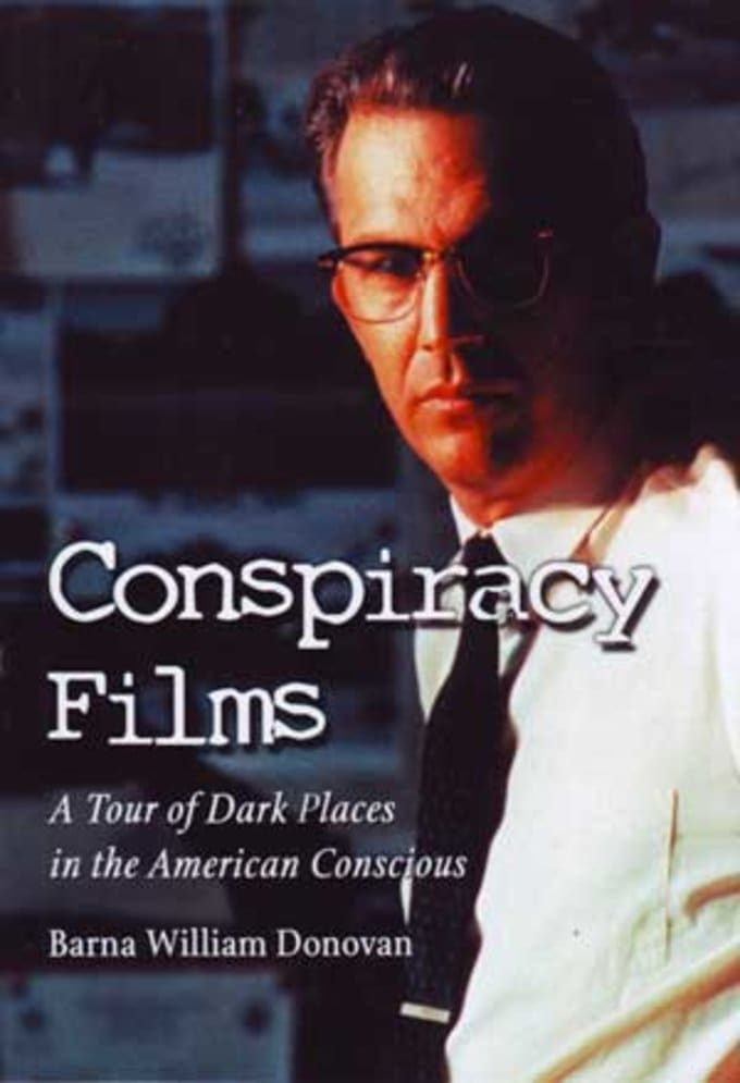 Conspiracy Films: A Tour of Dark Places in the