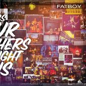Fatboy - Songs Our Mothers Taught Us (180GV)