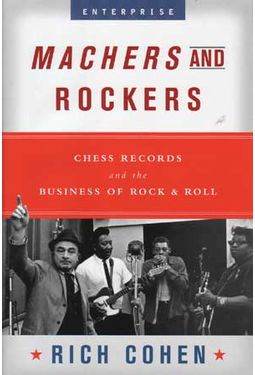 chess records machers and rockers book 2007 by rich