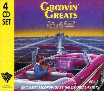 Safe Site Checker >> Groovin' Greats: Best Of The Sixties, Vol. 1 (4-CD) (1990) - Creative Sounds | OLDIES.com