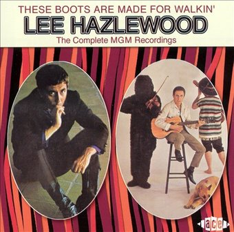 Lee Hazlewood These Boots Are Made For Walkin The