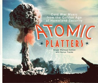 Atomic Platters Cold War Music From The Golden Age Of