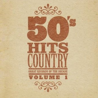 Great Records Of The Decade 50 S Hits Country Volume 1