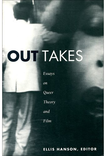 outtakes essays on queer theory and film The paperback of the out takes: essays on queer theory and film by ellis hanson at barnes & noble free shipping on $25 or more.